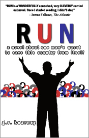 Run: A novel about one man's quest to save this country from itself